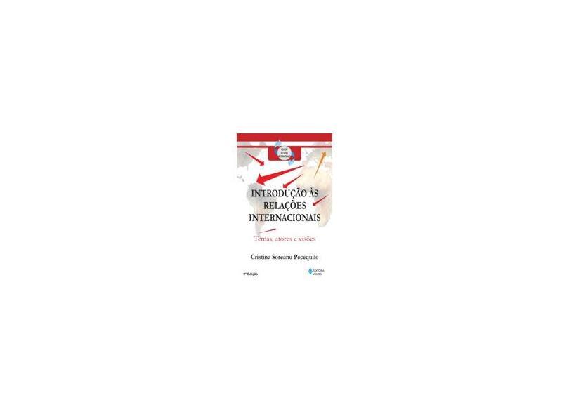 Introdução Às Relações Internacionais - Temas, Atores e Visões - Pecequilo, Cristina Soreanu - 9788532629586