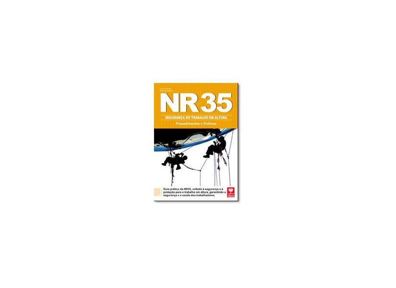 NR 35 Segurança No Trabalho Em Altura - Procedimentos E Práticas - Marinho, Ricardo;begnon, Wanderley; - 9788537104576