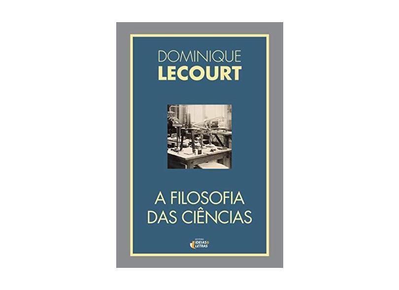 """A Filosofia Das Ciências - """"lecourt, Dominique"""" - 9788555800429"""