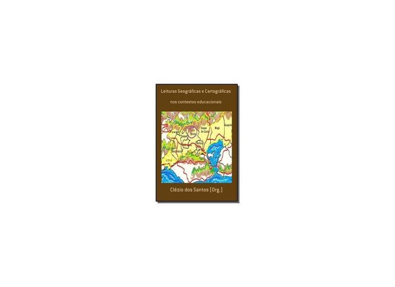 Leituras Geográficas e Cartográficas - Clézio Dos Santos - 9788590089278