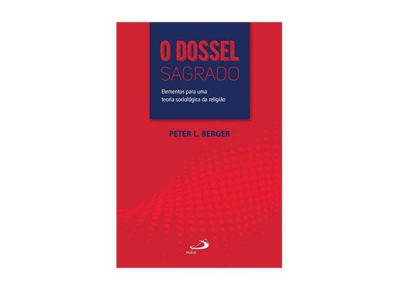 Dossel Sagrado, o - Berger,peter L. - 9788534906029