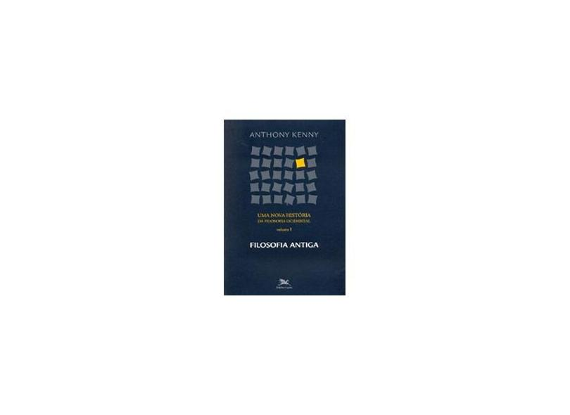 Uma Nova História da Filosofia Ocidental - Vol. I - Kenny, Anthony - 9788515035267