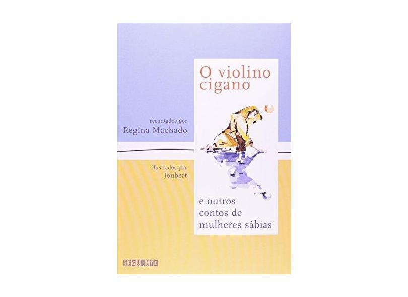 O Violino Cigano e Outros Contos de Mulheres Sábias - Machado, Regina - 9788535904635