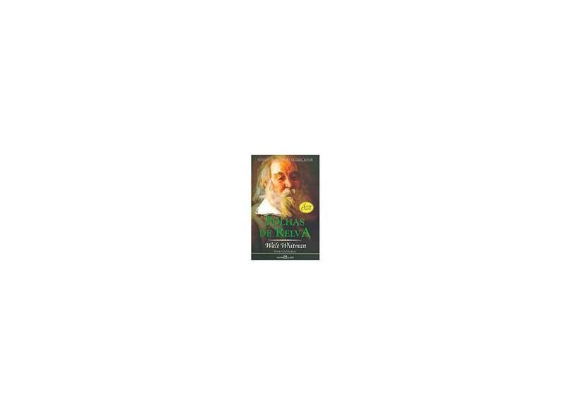 Folhas de Relva - Col. A Obra Prima de Cada Autor - Série Ouro - Whitman, Walt - 9788572324366