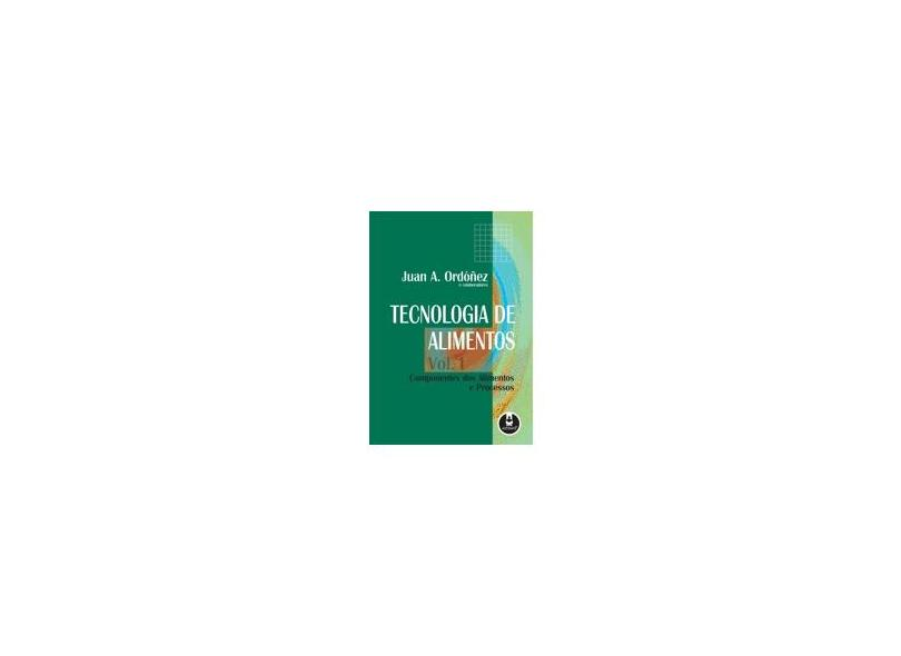 Tecnologia de Alimentos - Vol.1 - Ordonez, Juan A. - 9788536304366
