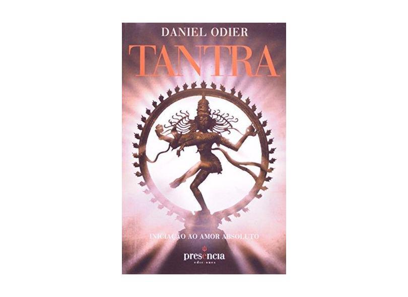 Tantra - Iniciação ao Amor Absoluto - Odier, Daniel; Odier, Daniel - 9788493977726