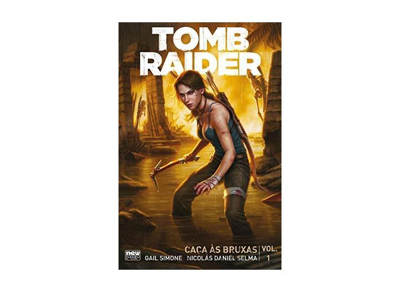 Tomb Raider. Caça às Bruxas - Volume 1 - Gail Simone - 9788583622147