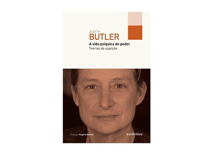 A Vida Psíquica do Poder - Teorias da Sujeição - Butler, Judith - 9788551302972