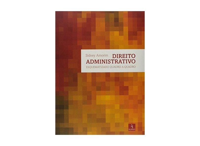 Direito Administrativo Quadro A Quadro - Amorin Sidney - 9788565295772