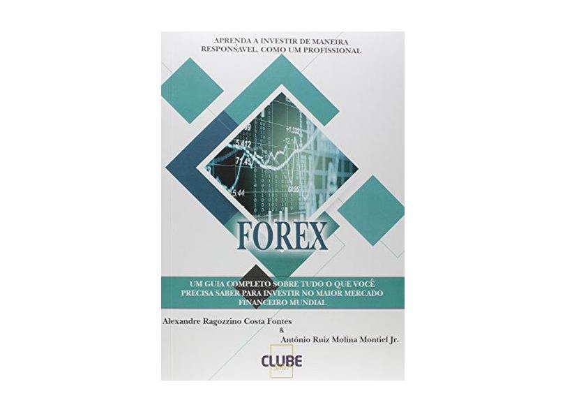 eBook FOREX: Aprenda a Investir de Maneira Responsável, Como Um Profissional - Alexandre Ragozzini Costa Fontes - 9788591559503