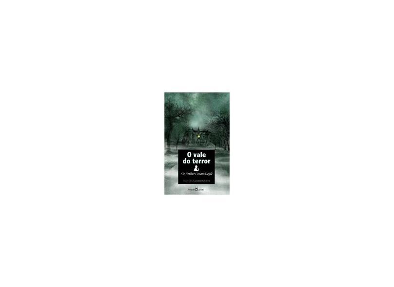 O Vale do Terror - Col. A Obra-prima de Cada Autor - Doyle, Arthur Conan, Sir - 9788572327749