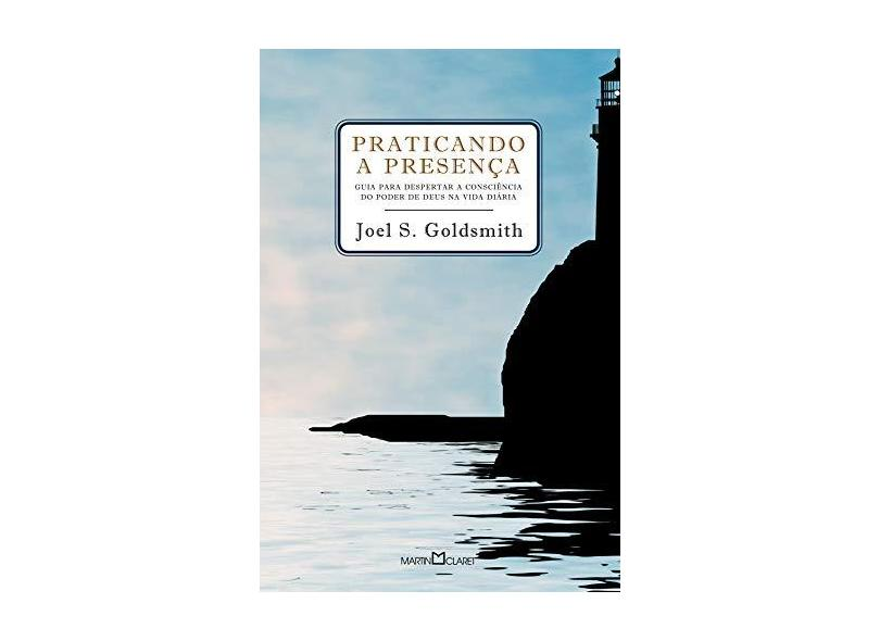 Praticando A Presença - Goldsmith, Joel - 9788572329811