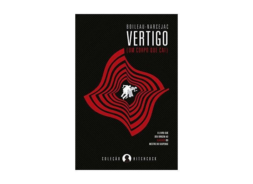 Vertigo - Um Corpo Que Cai - - Narcejac, Boileau - 9788582862896