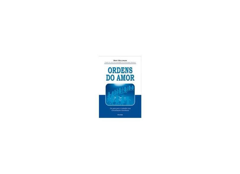 Ordens de Amor - Hellinger, Bert - 9788531607851