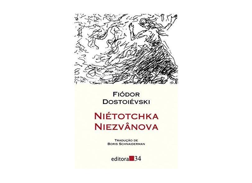 Niétotchka Niezvânova - Col. Leste - Dostoiévski, Fiódor M. - 9788573262520