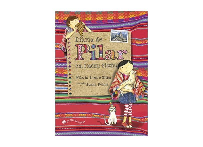 Diário de Pilar Em Machu Picchu - Silva, Flávia Lins E - 9788566642209