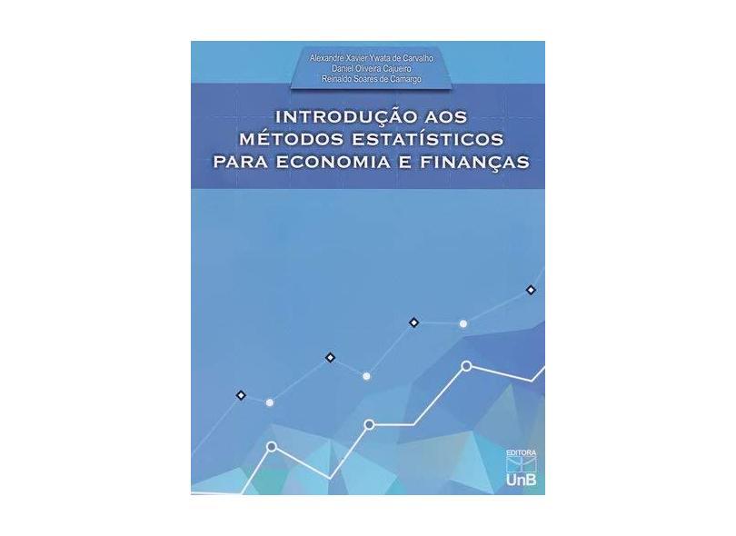 Introdução aos Métodos Estatísticos Para Economia e Finanças - Alexandre Xavier Ywatta De Carvalho - 9788523011482