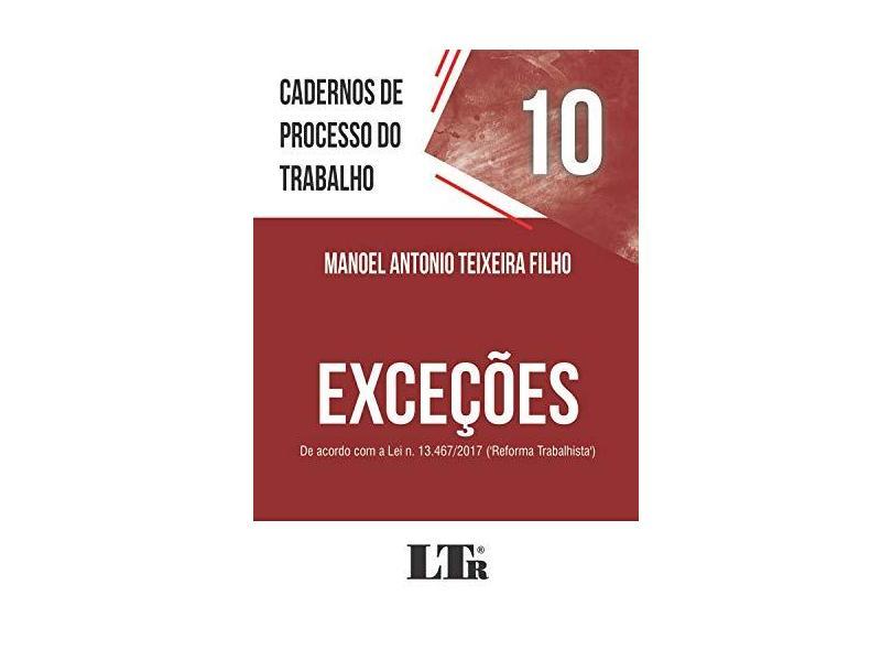 Exceções. De Acordo com a Lei N. 13.467/2017 ('Reforma Trabalhista'). 10 - Manoel Antonio Teixeira Filho - 9788536197531
