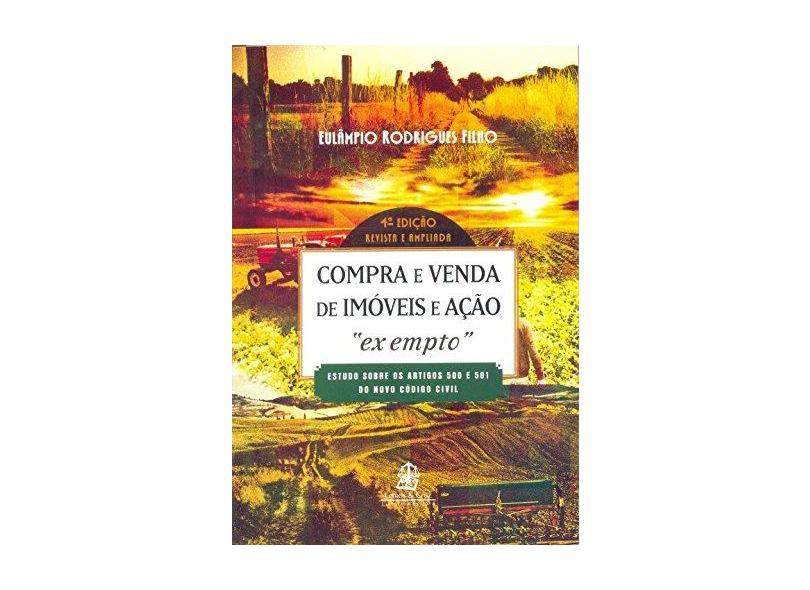 """Compra e Venda de Imóveis e Ação """"Ex Empto"""" - 4ª Ed. 2015 - Rodrigues Filho, Eulampio - 9788599895665"""