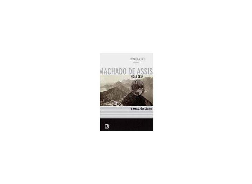 Vida e Obra de Machado de Assis - Aprendizado - Vol 1 - Magalhaes Jr, Raimundo - 9788501076533