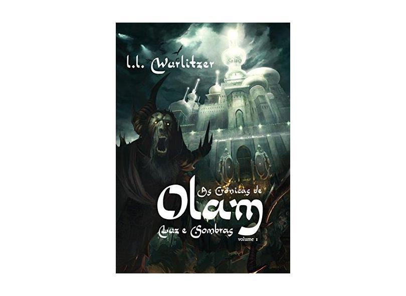As Crônicas de Olam - Vol. 1 - Wurlitzer, Leandro Lima - 9788581322025
