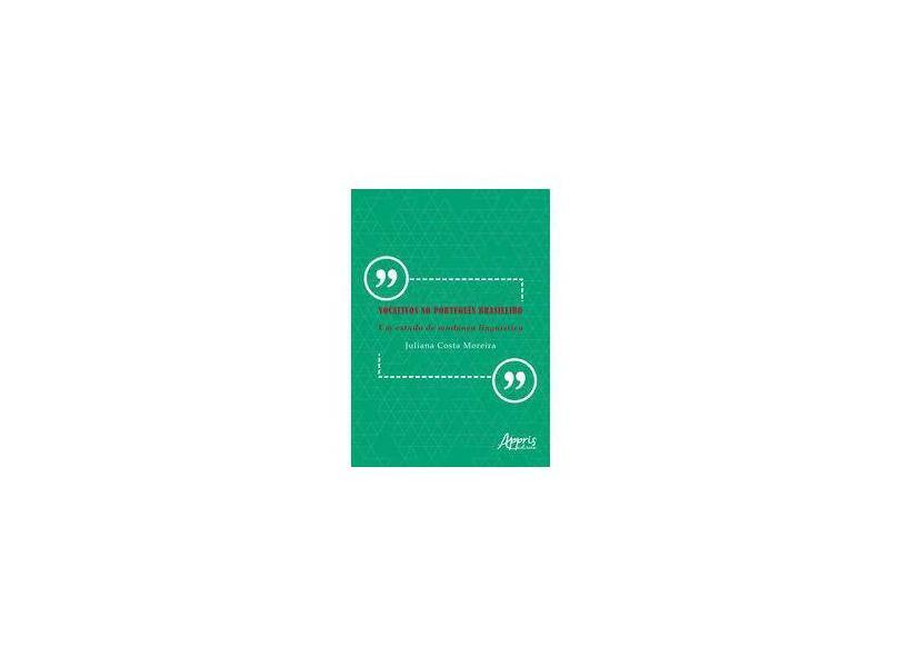 Vocativos no Português Brasileiro. Um Estudo de Mudança Linguística - Juliana Costa Moreira - 9788547315306
