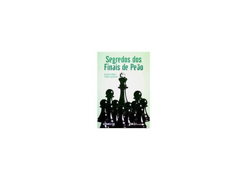 Segredos dos Finais de Peão - Muller, Karsten; Lamprecht, Frank - 9788573937428