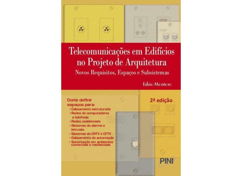 Telecomunicações Em Edifícios No Projeto de Arquitetura - Novos Requisitos, Espaços e Subsistemas - - Montoro, Fabio - 9788572662734
