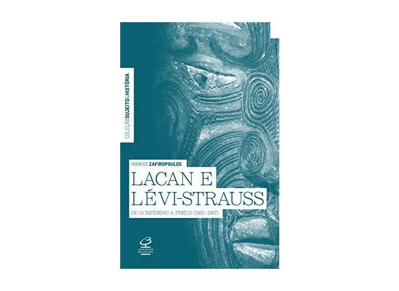 Lacan E Lévi-Strauss Ou O Retorno A Freud (1951-1957) - Zafiropoulos , Markos - 9788520012628
