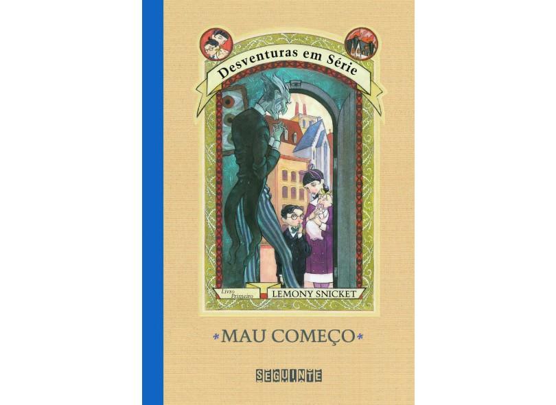 Mau Começo - Vol. 1 - Col. Desventuras em Série - Snicket, Lemony - 9788535900941