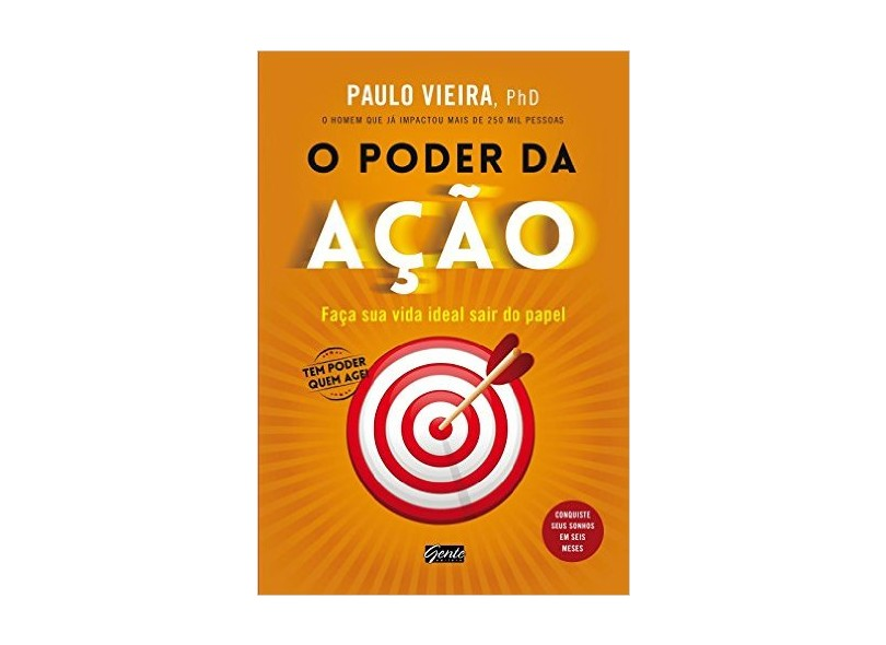 O PODER DA AÇÃO - Paulo Vieira - 9788545200345
