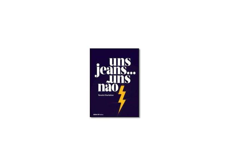 Uns Jeans... Uns Nãos - Kherlakian, Renato - 9788583932987