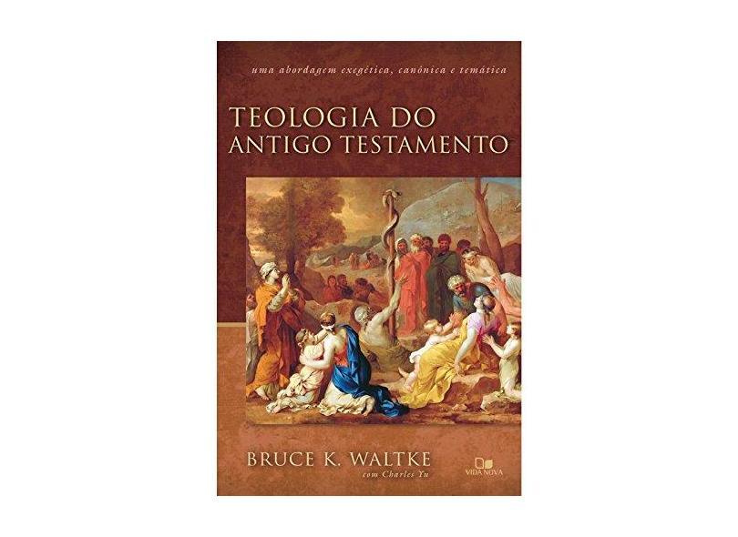 Teologia do Antigo Testamento - Bruce K. Waltke - 9788527506205