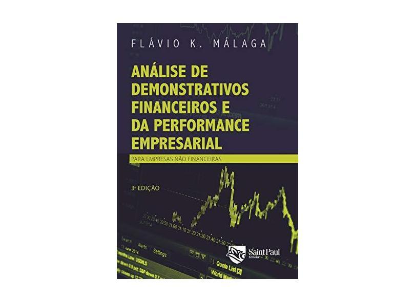 Análise de Demonstrativos Financeiros e da Performance Empresarial - Flávio Kezam Málaga - 9788580041323