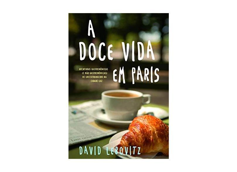A Doce Vida em Paris - Capa Comum - 9788567362076