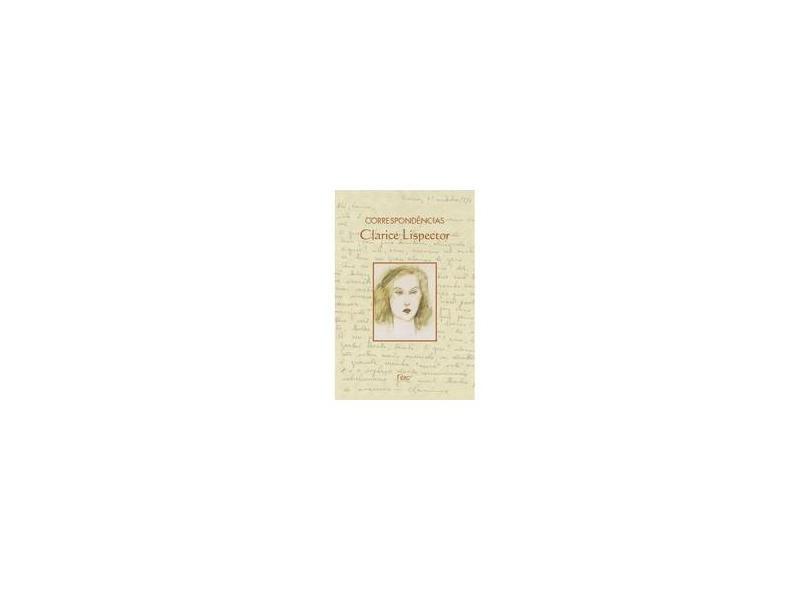 Correspondências - Clarice Lispector - Lispector, Clarice - 9788532514868