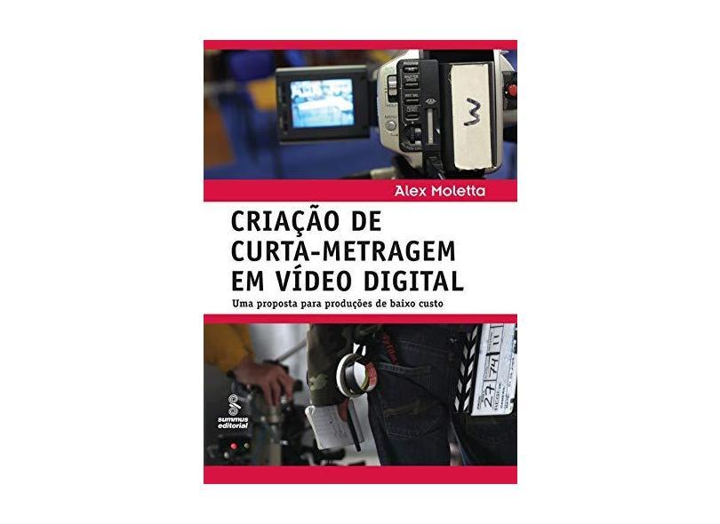 Criação de Curta - Metragem em Vídeo Digital - Moletta, Alex - 9788532305305