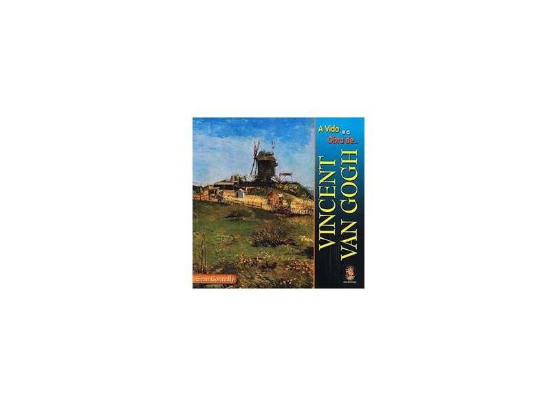 A Vida e a Obra de Vincent Van Gogh - Connoll, Sean - 9788537000328
