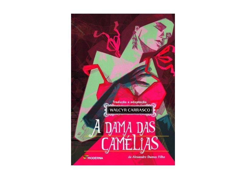 A Dama Das Camélias - 2ª Ed. 2012 - Carrasco, Walcyr - 9788516080365