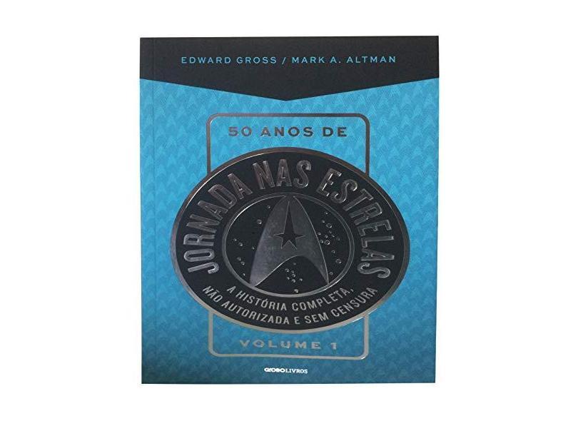 50 Anos de Jornada nas Estrelas - Vol.1 - Edward Groos - 9788525062321