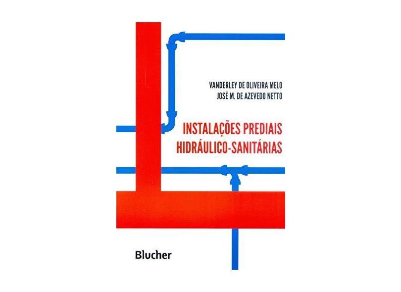 Instalacoes Prediais Hidraulico Santitarias - Melo, Vanderley O. - 9788521200208