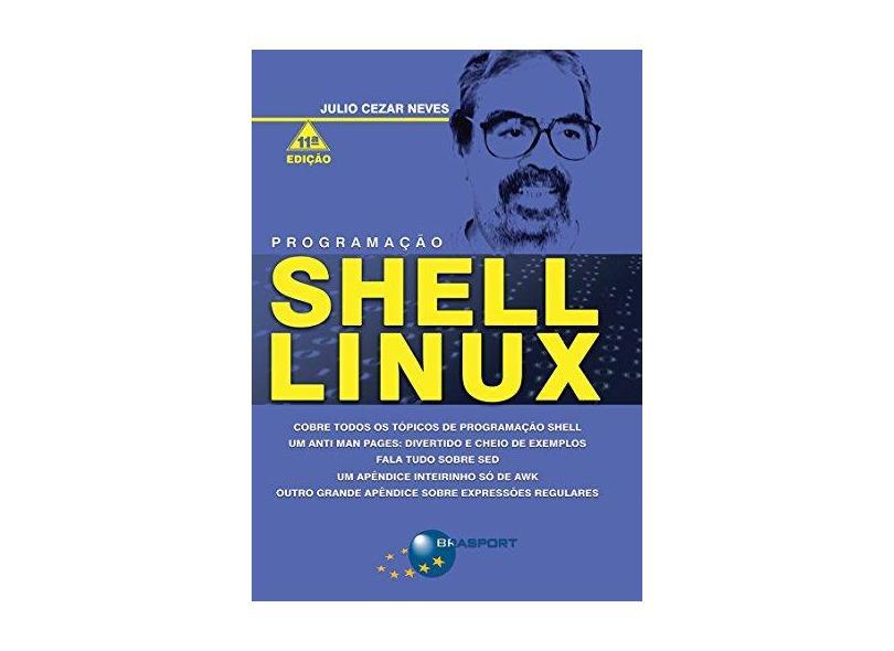 Programação Shell Linux - Julio Cezar Neves - 9788574528335
