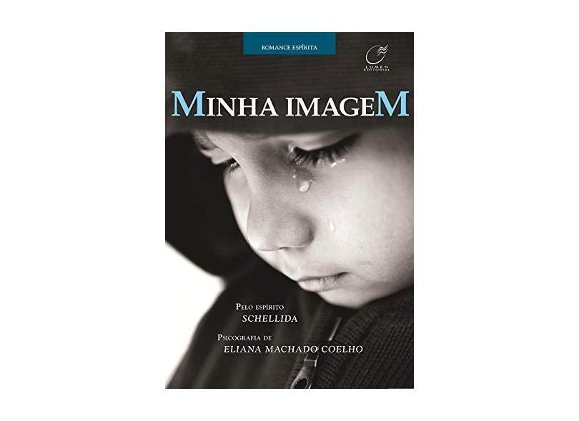 Minha Imagem - Coelho, Eliana Machado - 9788578131265