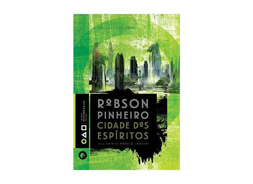 Cidade Dos Espíritos - Pinheiro, Robson - 9788599818251