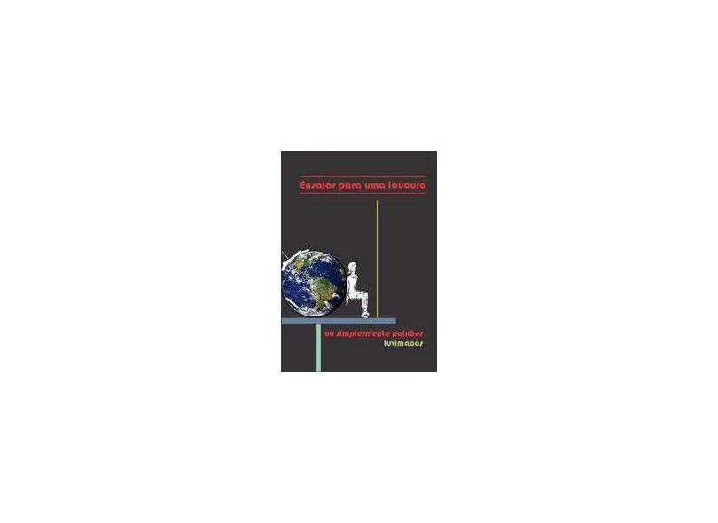 Ensaios Para Uma Loucura - Vários Autores - 9788591571611