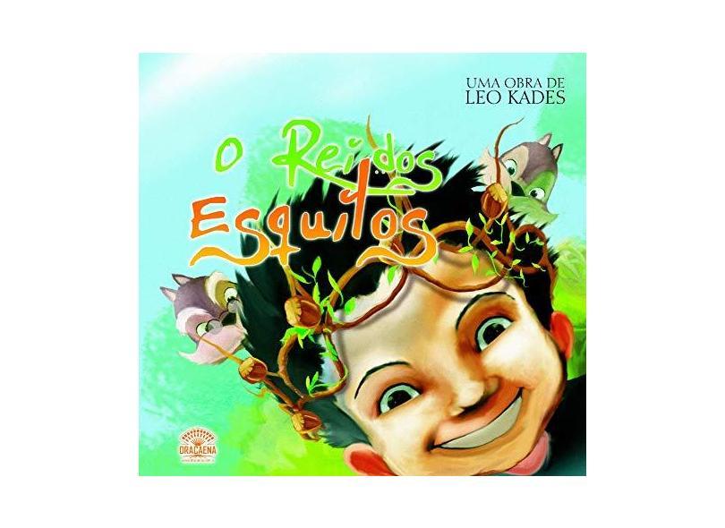 O Rei Dos Esquilos - Leo Kades - 9788582180297