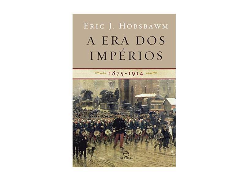 A Era dos Imperios - 1875 - 1914 - Hobsbawm, Eric J. - 9788577531011