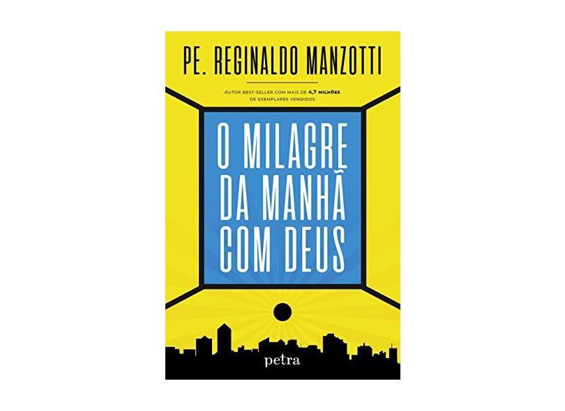 O Milagre da Manhã com Deus - Reginaldo Manzotti - 9788582781555