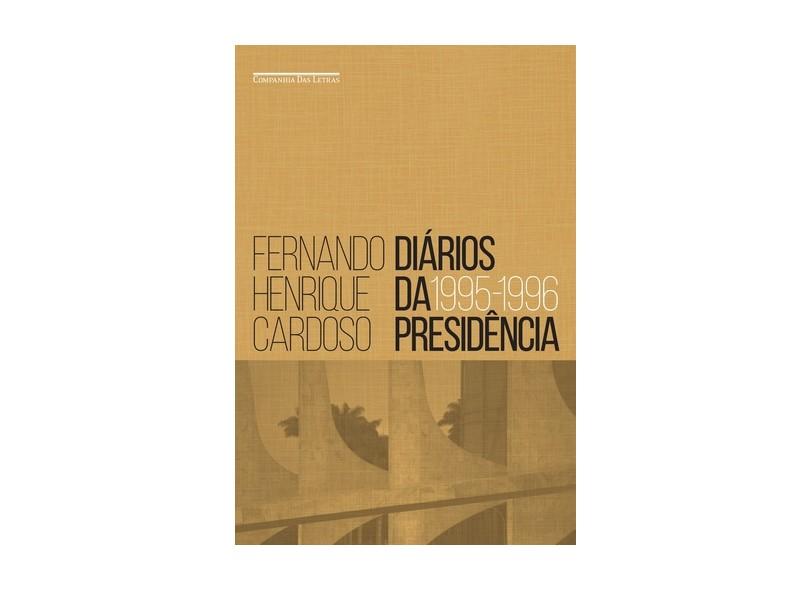 Diários da Presidência - Vol. 1 - Cardoso, Fernando Henrique - 9788535926545