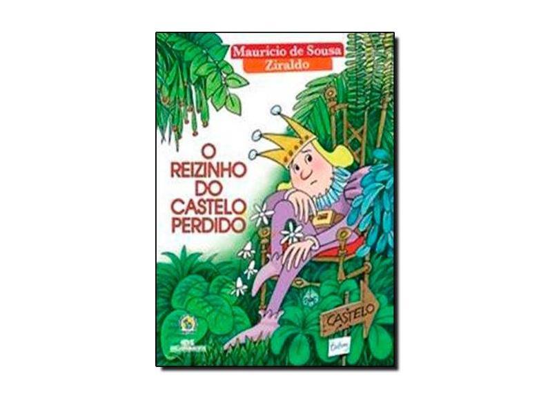 O Reizinho do Castelo Perdido - Sousa, Mauricio De; Ziraldo - 9788506067499